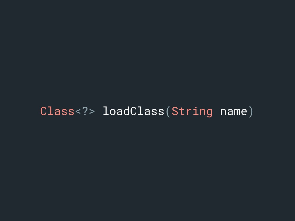 Class<?> loadClass(String name)