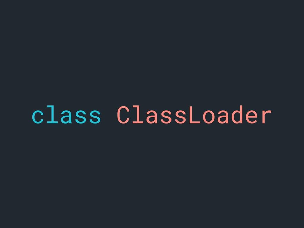 class ClassLoader