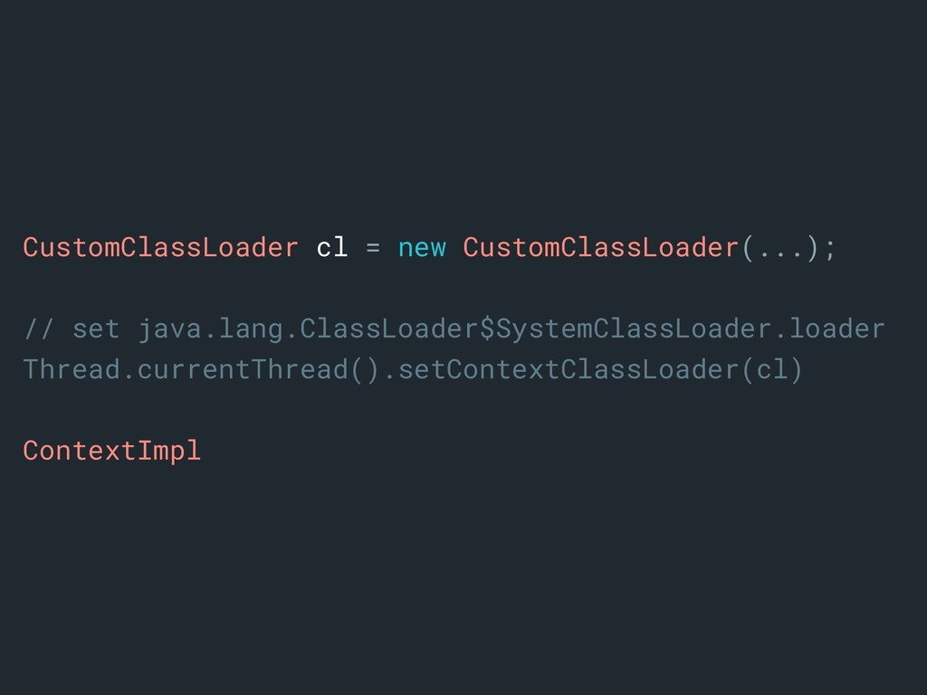 CustomClassLoader cl = new CustomClassLoader(.....