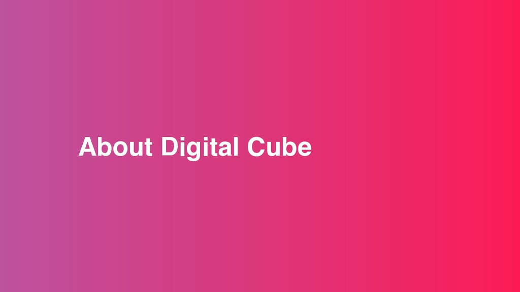 About Digital Cube