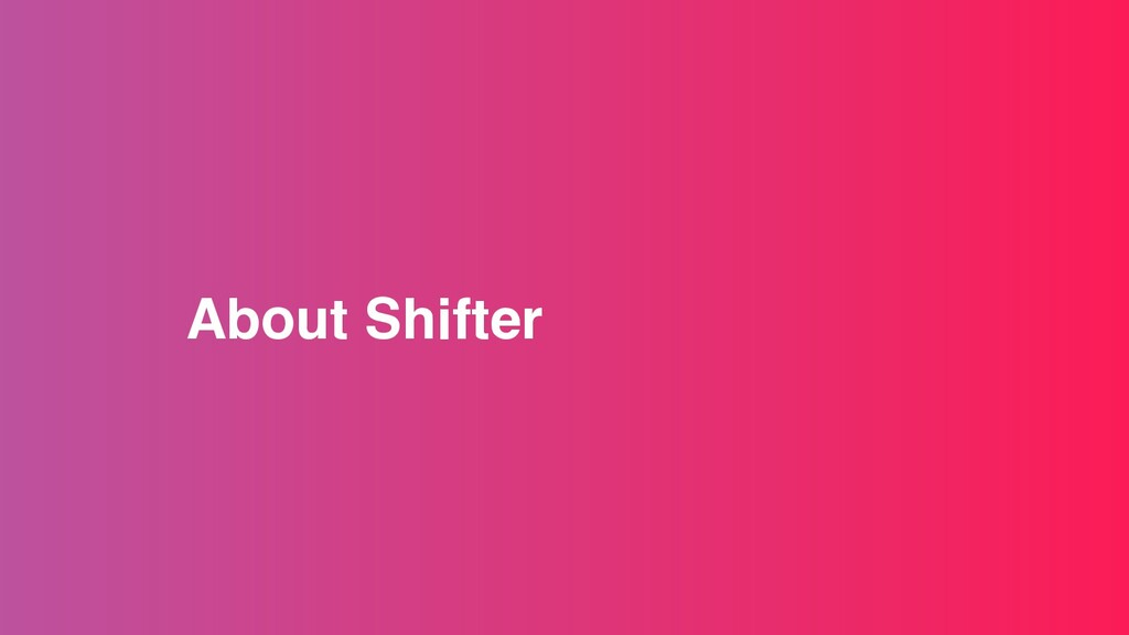 About Shifter