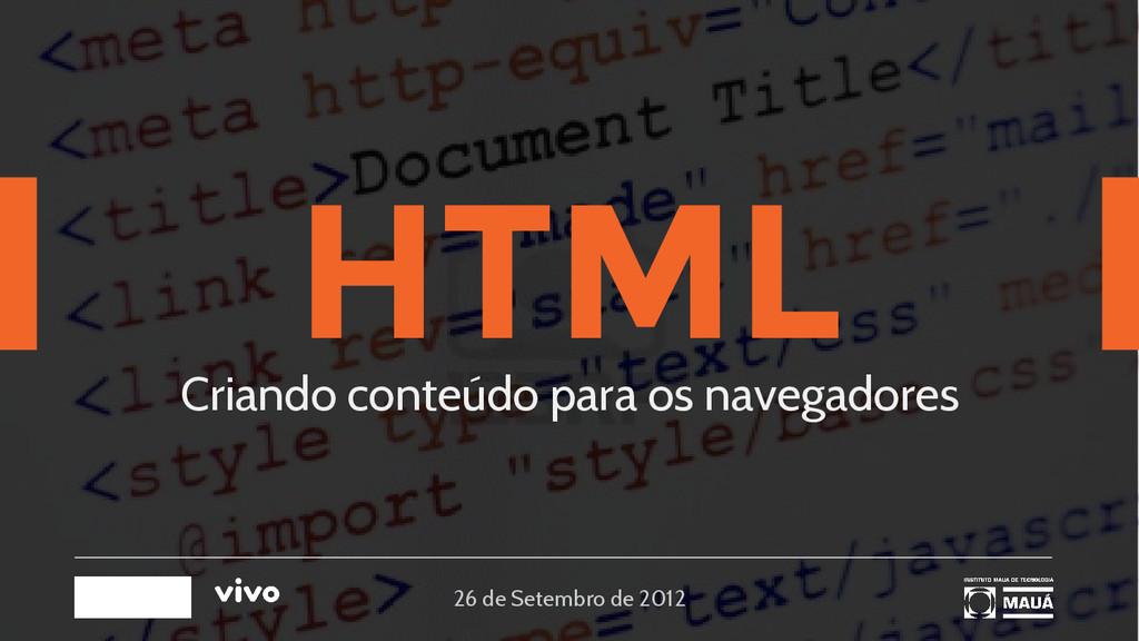 HTML Criando conteúdo para os navegadores 26 de...