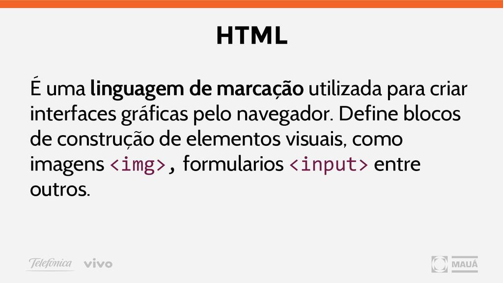 HTML É uma linguagem de marcação utilizada para...