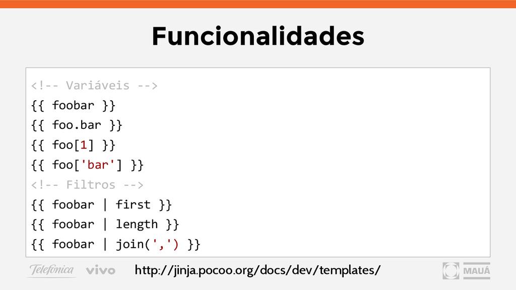 Funcionalidades http://jinja.pocoo.org/docs/dev...