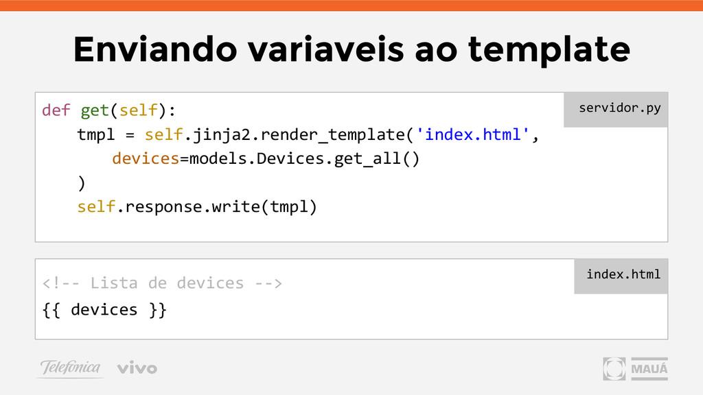 Enviando variaveis ao template def get(self): t...