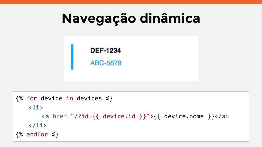 Navegação dinâmica {% for device in devices %} ...