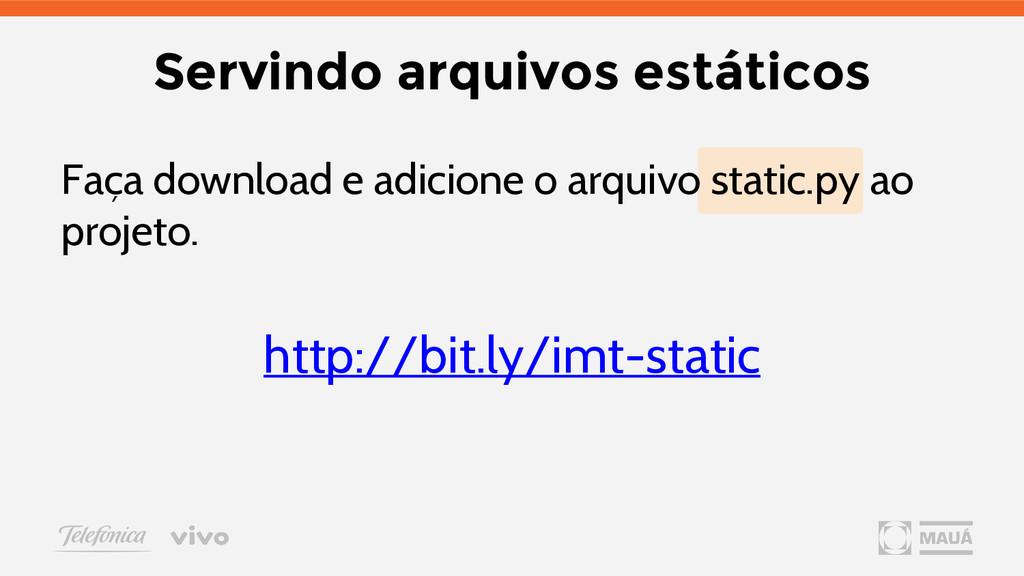 Servindo arquivos estáticos Faça download e adi...