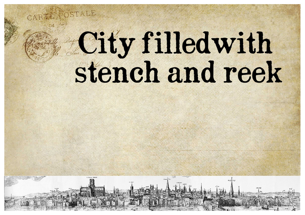 City filledwith stench and reek