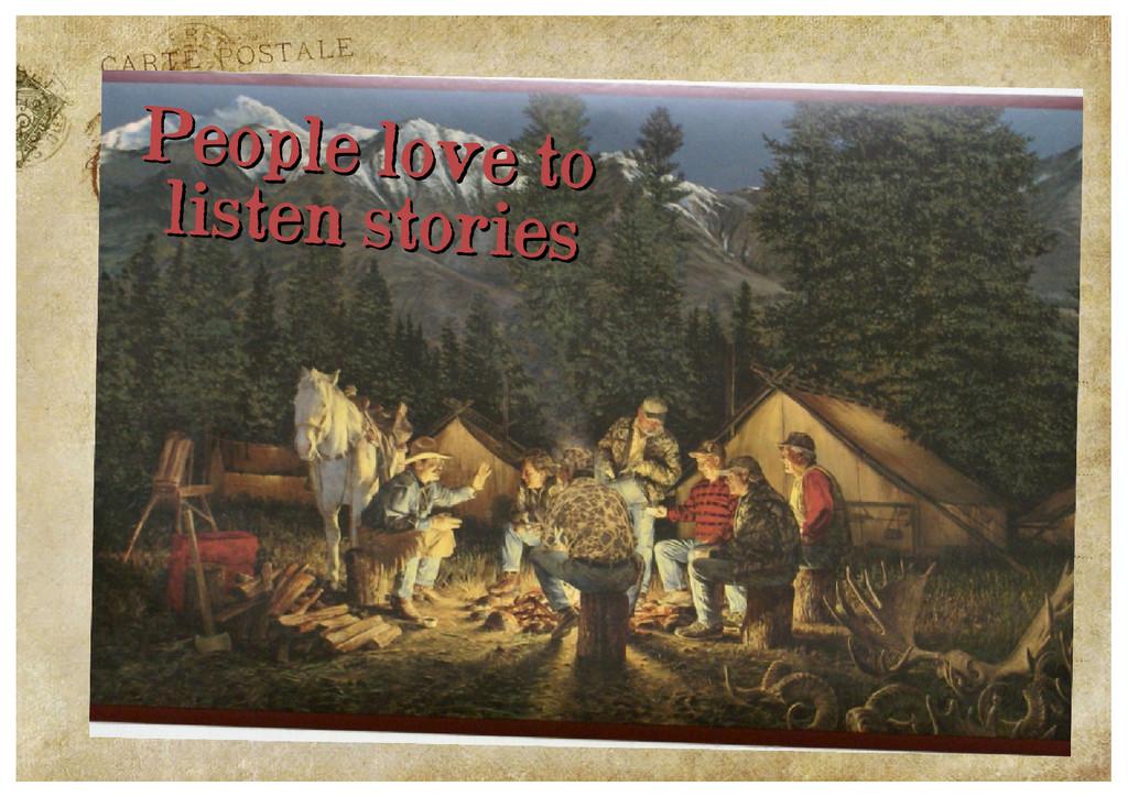 People love to People love to listen stories li...