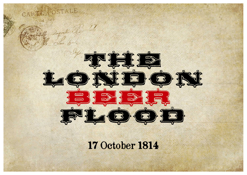 The London Beer FLOOD 17 October 1814