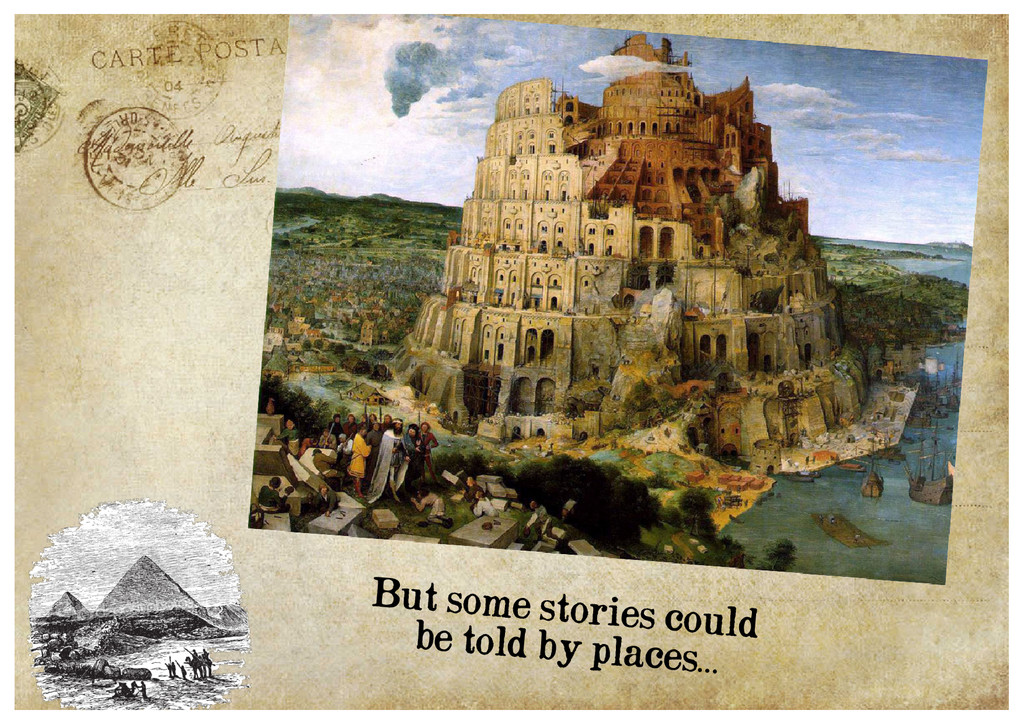 But some stories could be told by places…