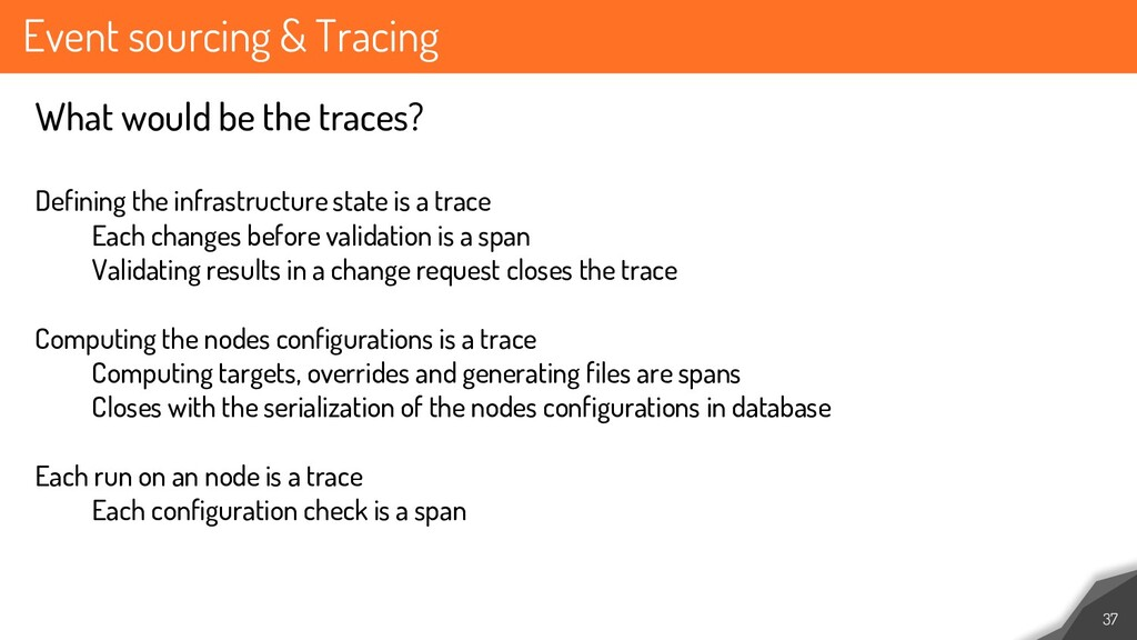 Event sourcing & Tracing 37 What would be the t...