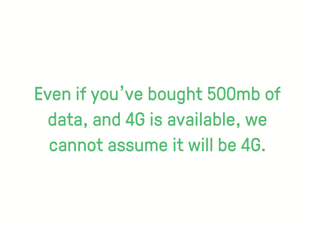 Even if you've bought 500mb of data, and 4G is ...