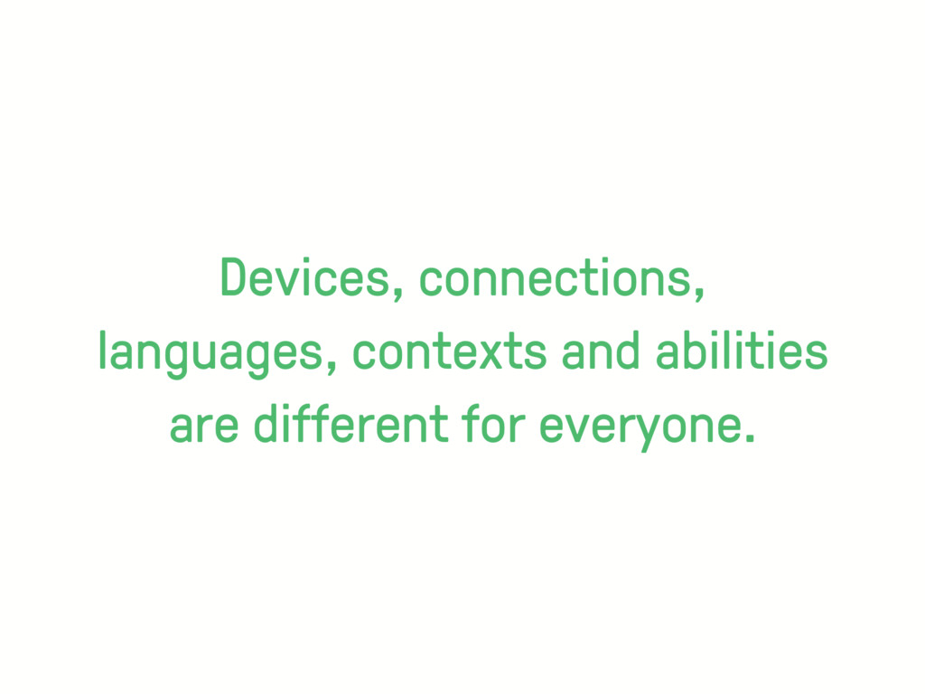 Devices, connections, languages, contexts and a...