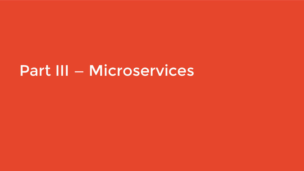 Part III — Microservices