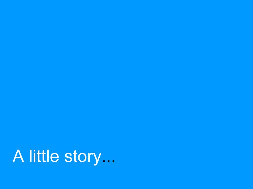 A little story...