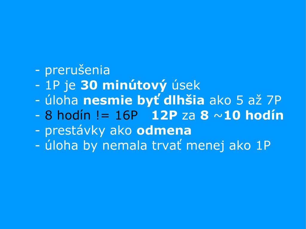 - prerušenia - 1P je 30 minútový úsek - úloha n...