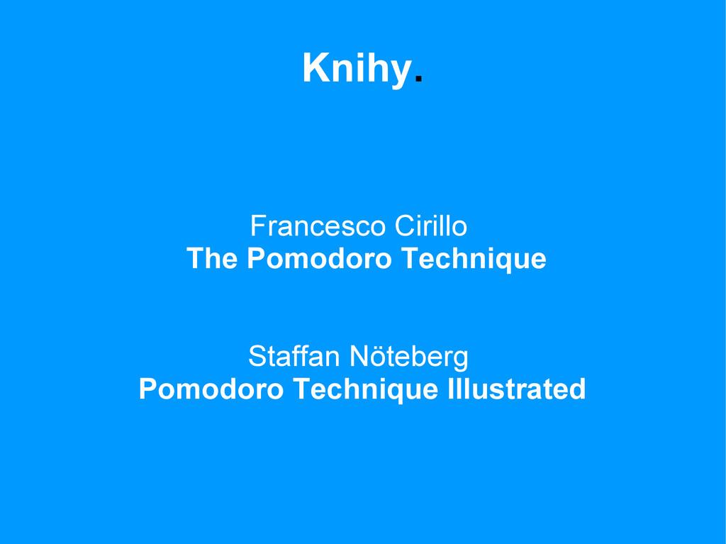 Knihy. Francesco Cirillo The Pomodoro Technique...