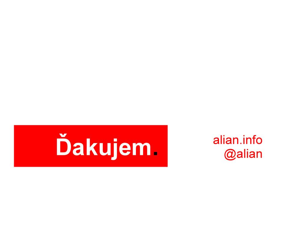 Ďakujem. alian.info @alian