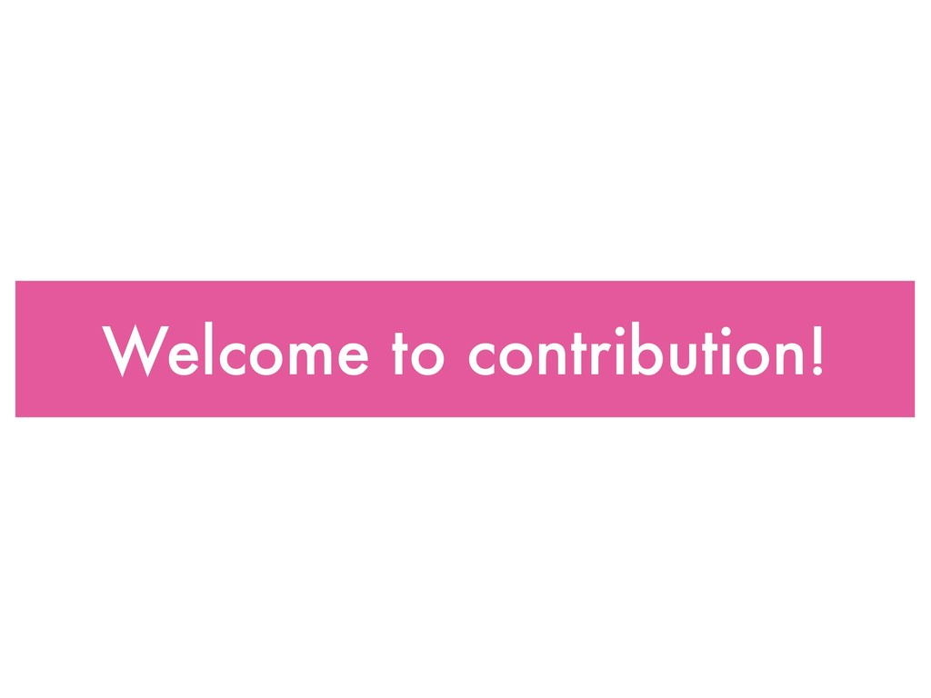 Welcome to contribution!