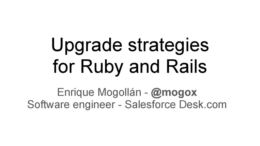 Upgrade strategies for Ruby and Rails Enrique M...