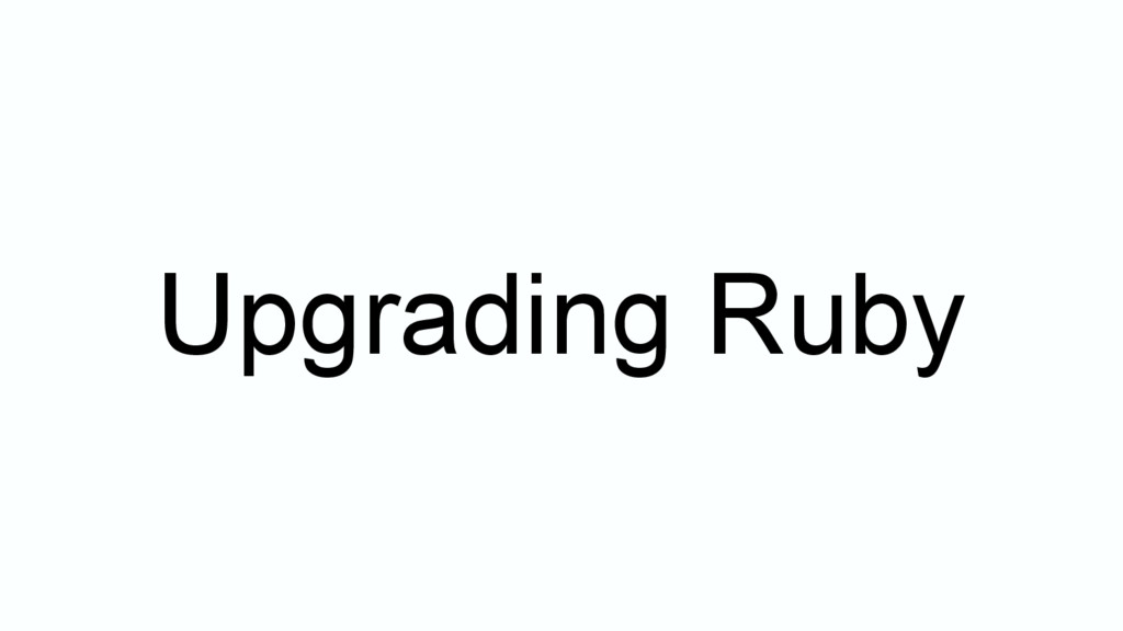 Upgrading Ruby