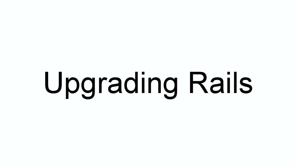 Upgrading Rails