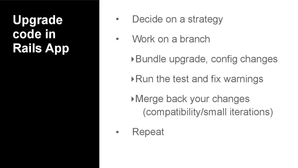 Upgrade code in Rails App • Decide on a strateg...