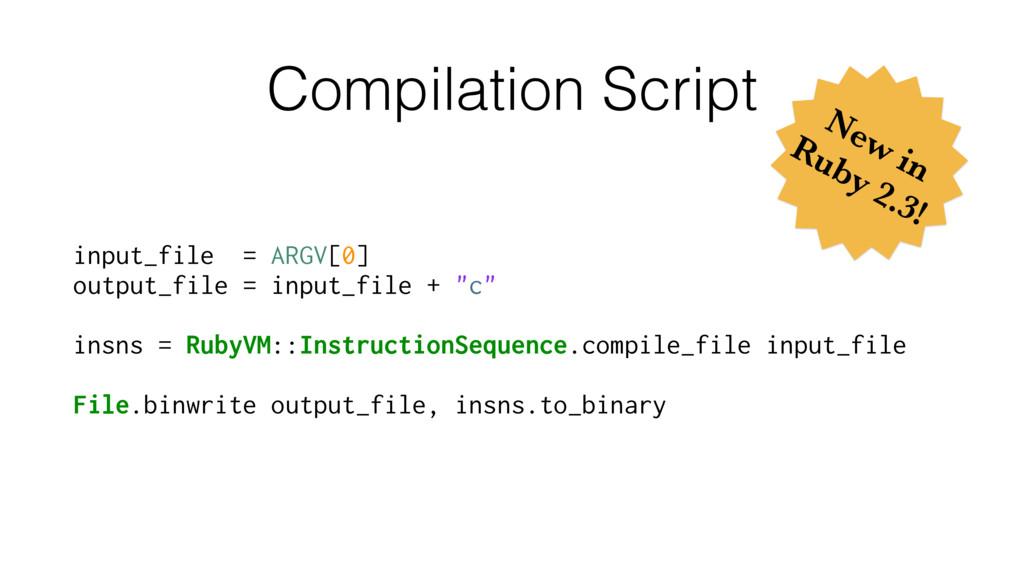 Compilation Script input_file = ARGV[0] output_...