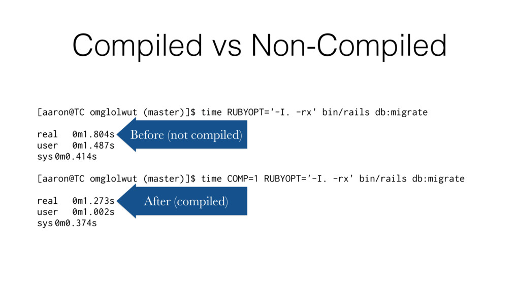 Compiled vs Non-Compiled [aaron@TC omglolwut (m...