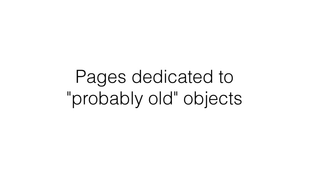 """Pages dedicated to """"probably old"""" objects"""