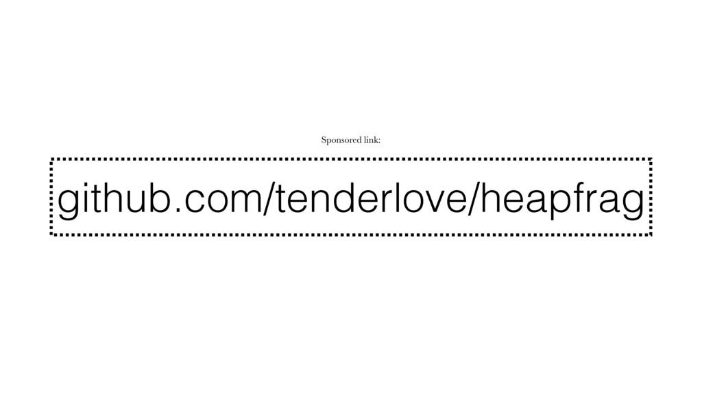 github.com/tenderlove/heapfrag Sponsored link:
