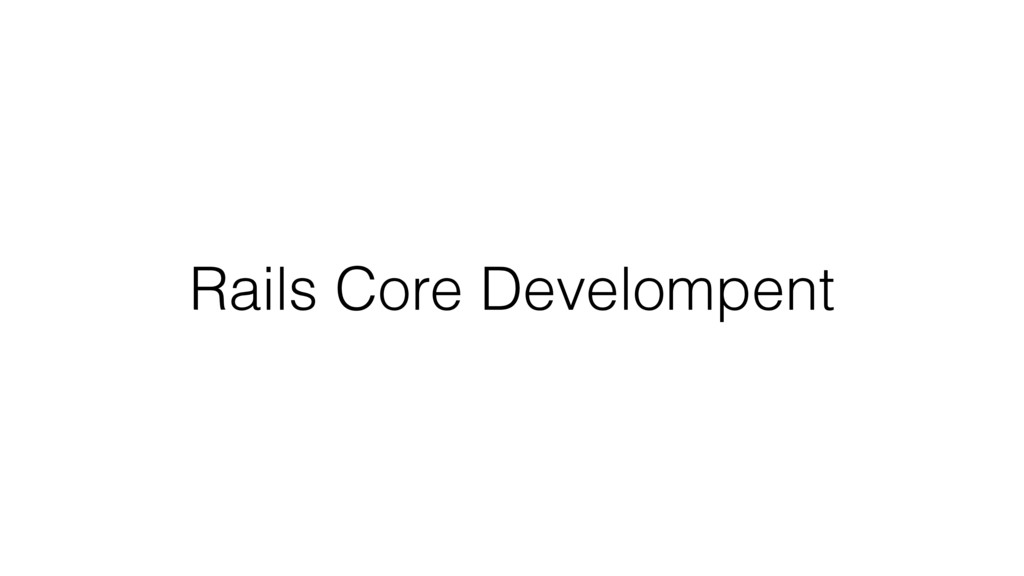 Rails Core Develompent