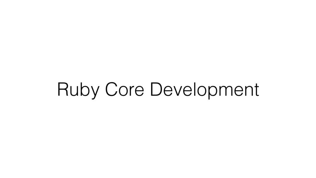 Ruby Core Development