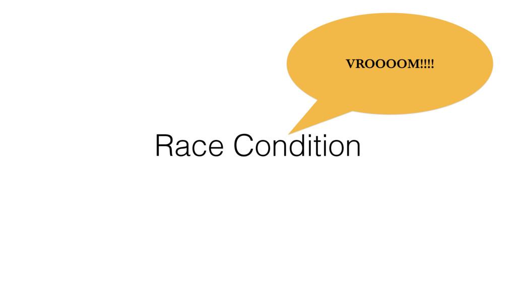 Race Condition VROOOOM!!!!