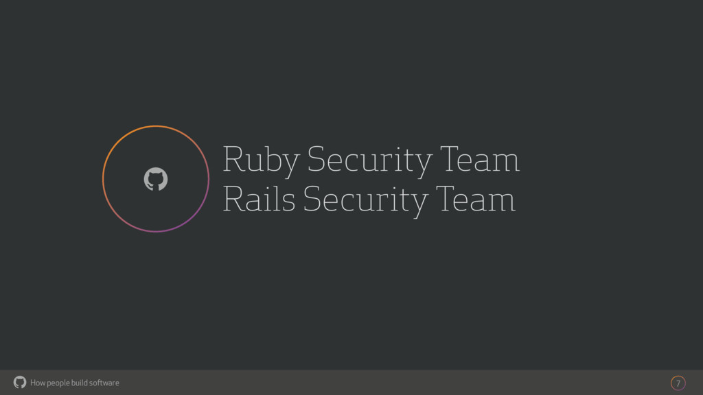How people build software ! Ruby Security Team ...