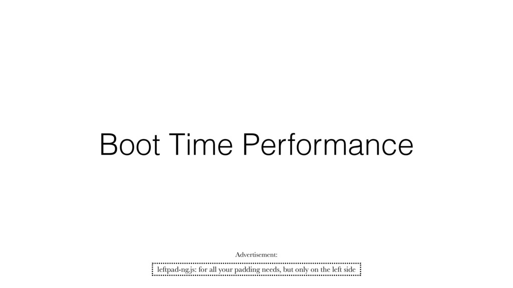 Boot Time Performance leftpad-ng.js: for all yo...