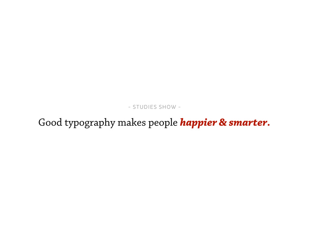 - STUDIES SHOW - Good typography makes people h...
