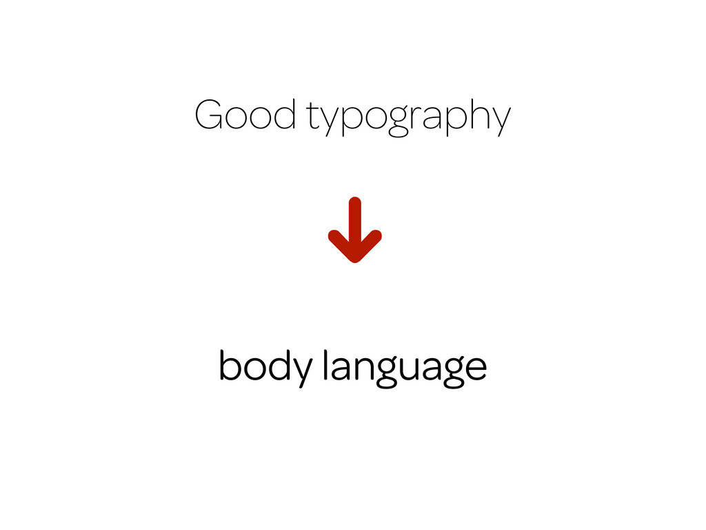 Good typography H body language