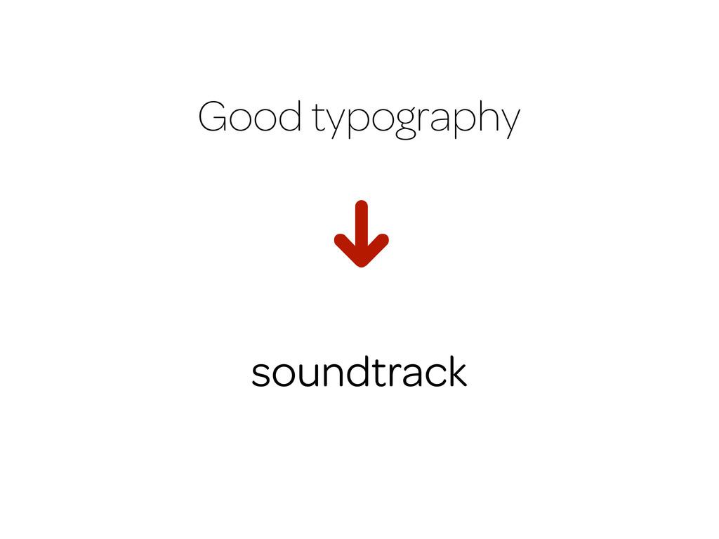 Good typography H soundtrack