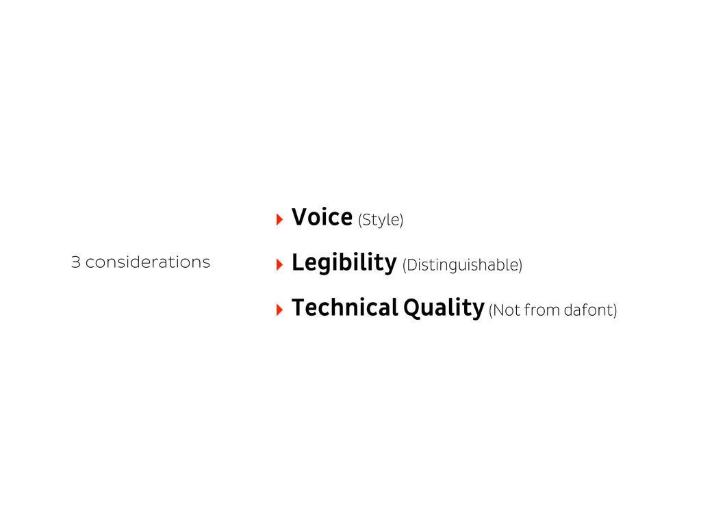 3 considerations ‣ Voice (Style) ‣ Legibility (...