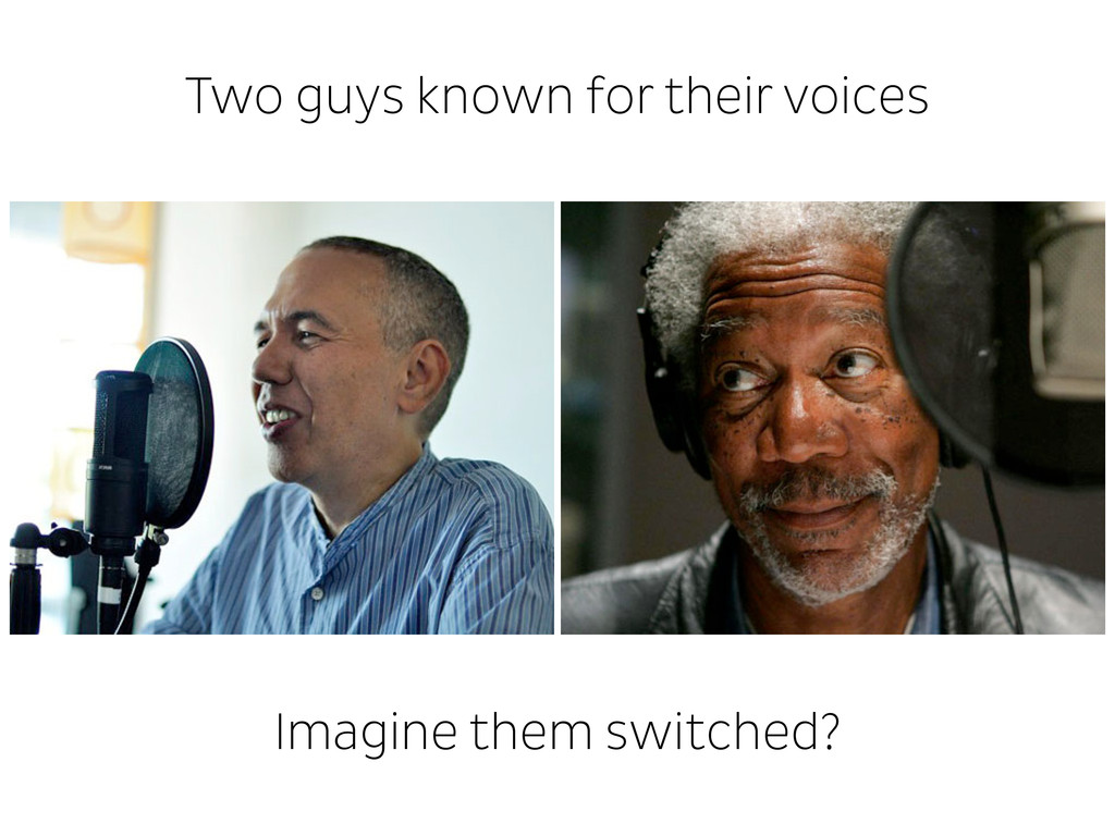 Two guys known for their voices Imagine them sw...