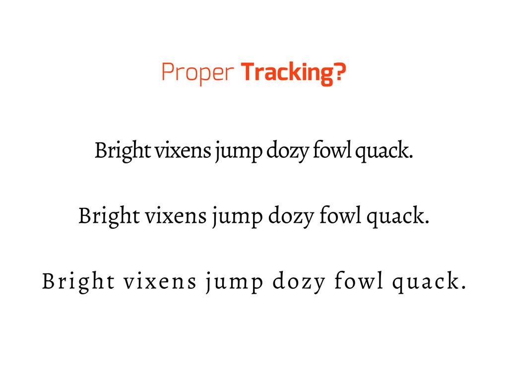Proper Tracking? Bright vixens jump dozy fowl q...