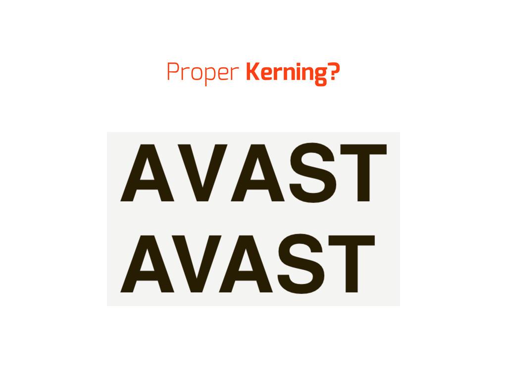 Proper Kerning?