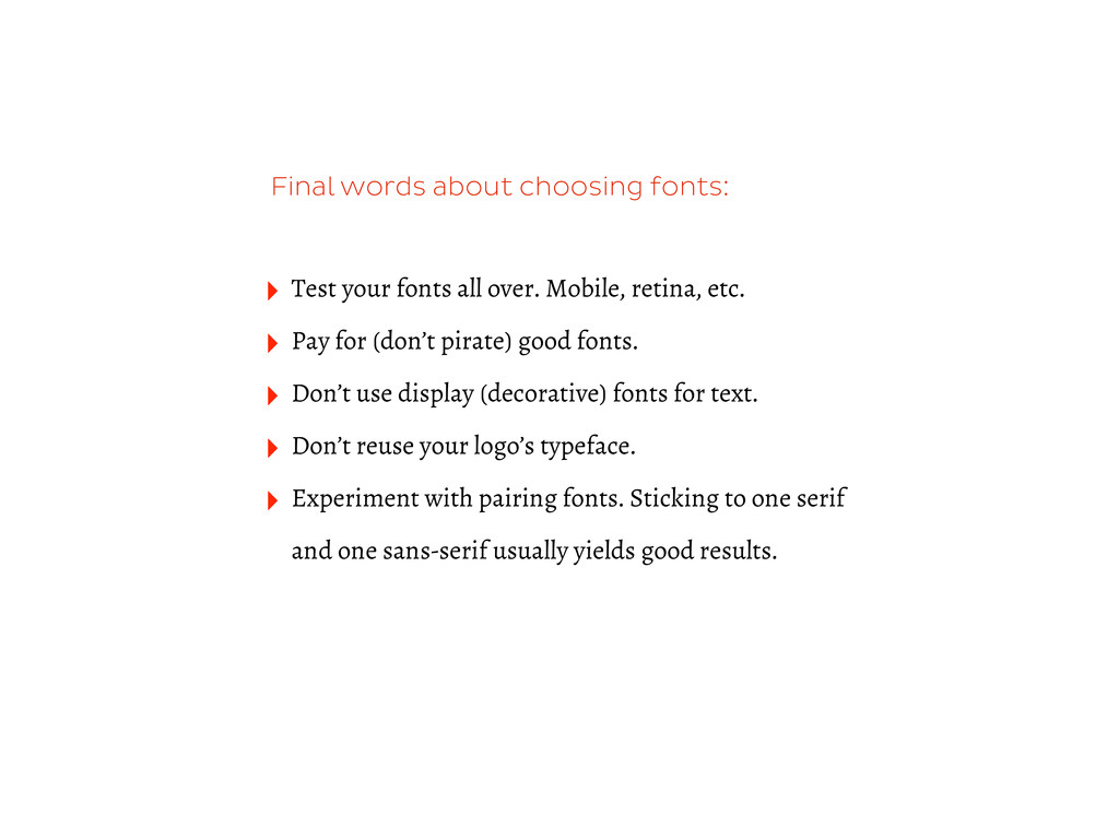 Final words about choosing fonts: ‣ Test your f...