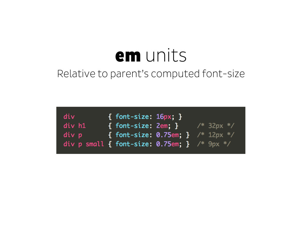 em units Relative to parent's computed font-size
