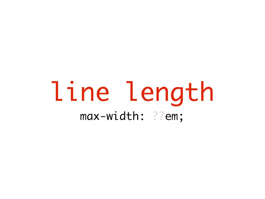 line length max-width: ??em;