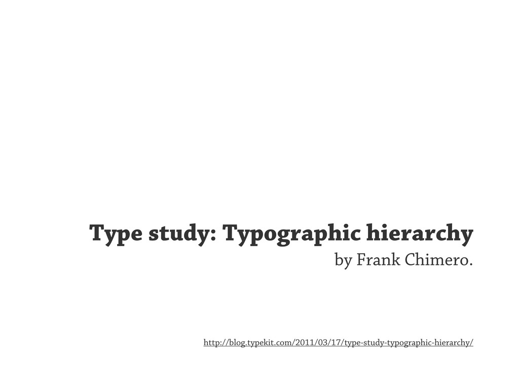 Type study: Typographic hierarchy by Frank Chim...