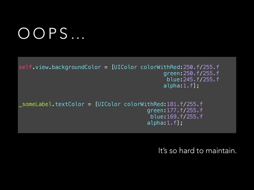 O O P S …  self.view.backgroundColor = [UIColo...