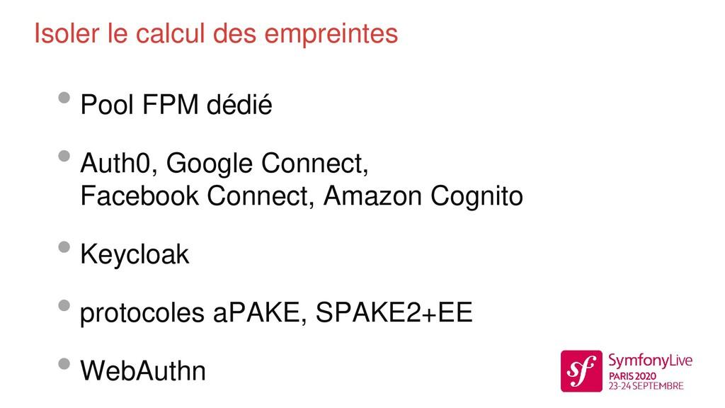 • Pool FPM dédié • Auth0, Google Connect, Faceb...